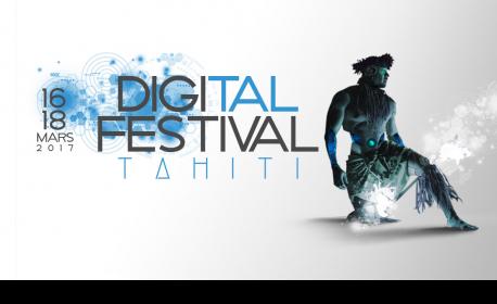Digital Tahiti Festival du 16 au 18 mars 2017